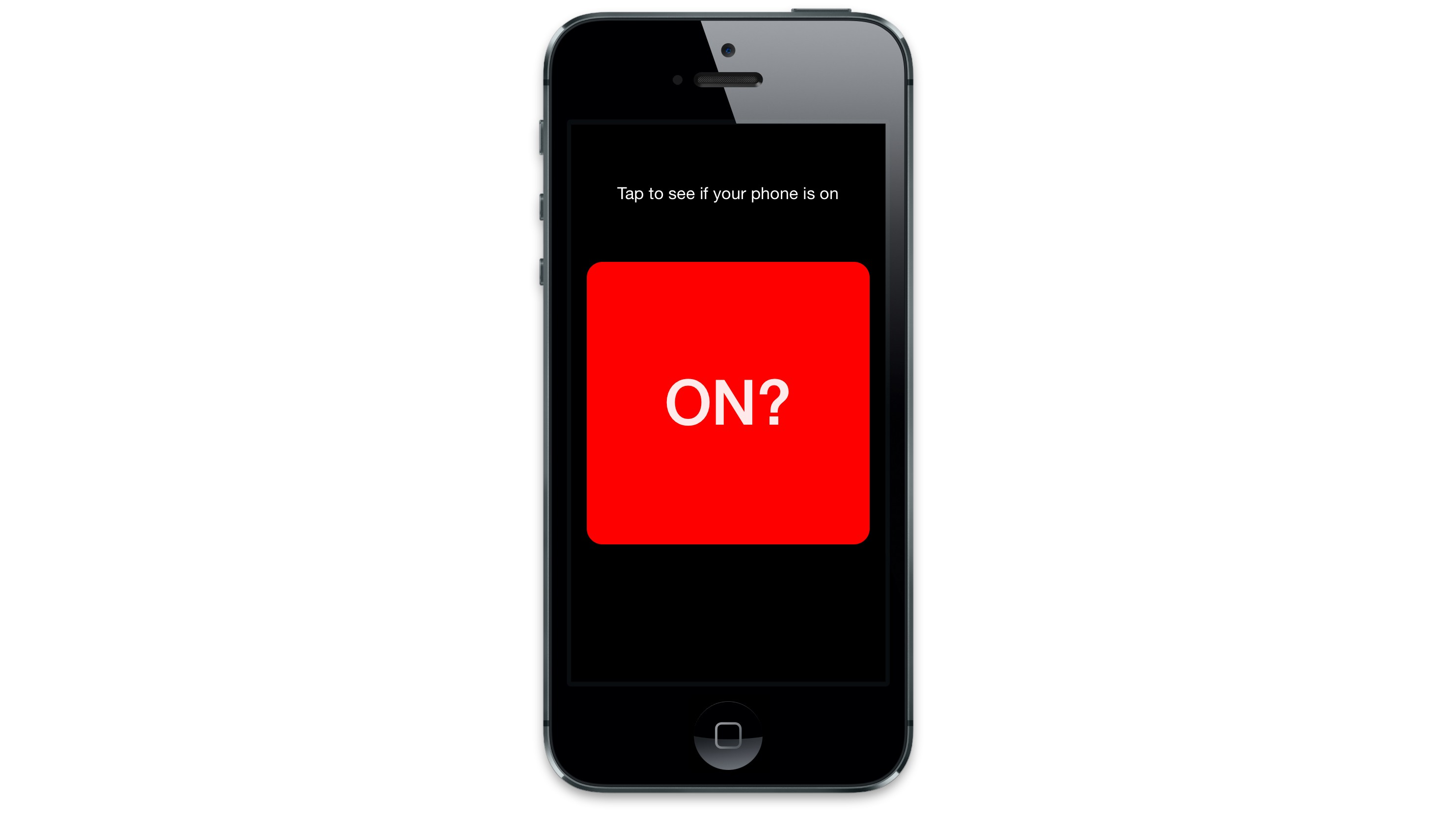 Is Your Phone On? Yes, There Is an App for That