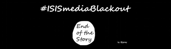 #ISISMediaBlackout and the Fine Line Between Reporting and Propaganda