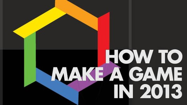 How to Make a Game in 2013: Don't Fear the Code